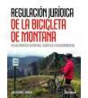 Regulación jurídica de la bicicleta de montaña BTT 9788498293135 Jorge Galíndez