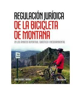 Regulación jurídica de la bicicleta de montaña BTT 9788498293135 Jorge GalíndezJorge Galíndez