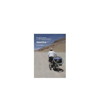 América. Un viaje de cuento. La vuelta al mundo en bicicleta Guías / Viajes 9788460676058 Salva Rodríguez
