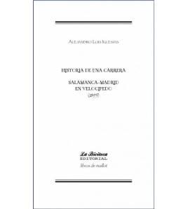 Salamanca-Madrid en velocípedo (1895). Historia de una carrera Librería online 9788494225437 Alejandro Luis IglesiasAlejandro...