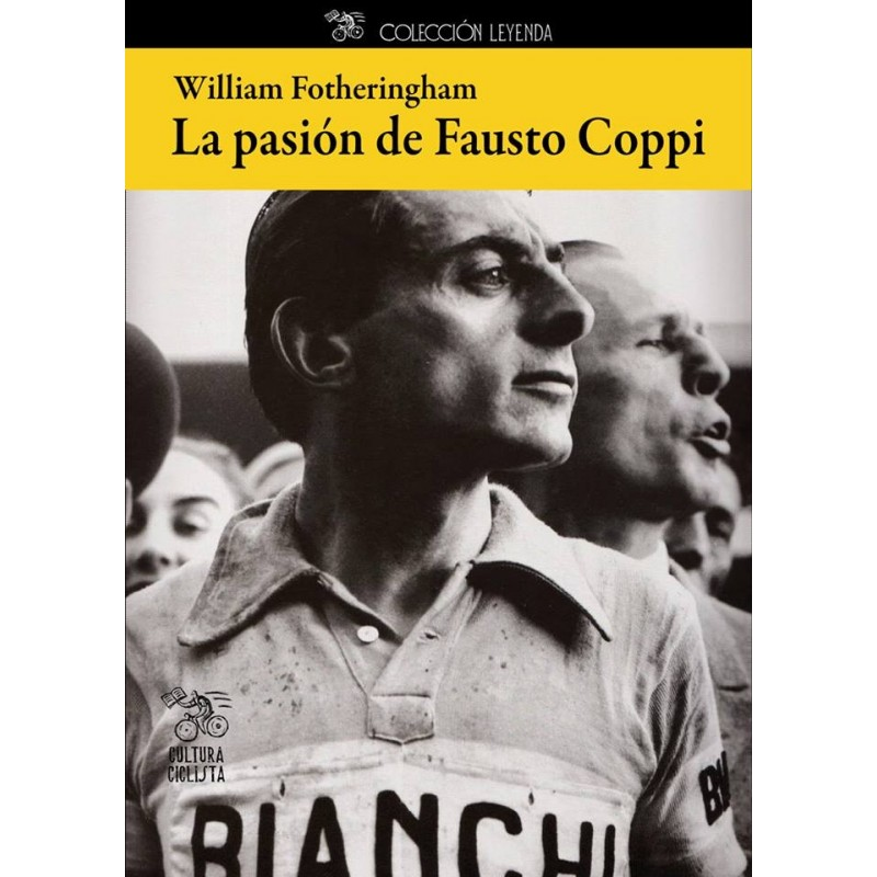 La pasión de Fausto Coppi Biografías 978-84-943522-1-8 William Fotheringham