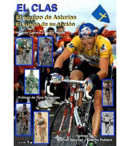 EL CLAS. El equipo de Asturias. El sueño de su afición. Historia 978-84-944406-0-1 Daniel Cabrero y Sergio Fuente
