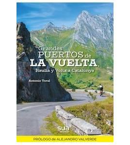 Grandes puertos de la Vuelta, Itzulia y Volta a Catalunya Inicio 978-84-8216-746-6 Antonio ToralAntonio Toral