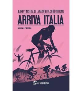 Arriva Italia. Gloria y miseria de la nación que soñó ciclismo Nuestros Libros 978-84-122776-6-1 Marcos PeredaMarcos Pereda