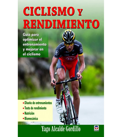 Ciclismo y rendimiento. Guía para optimizar el entrenamiento y mejorar en el ciclismo Entrenamiento 978-84-79028695 Yago Alca...