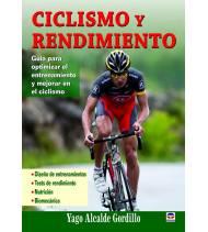 Ciclismo y rendimiento. Guía para optimizar el entrenamiento y mejorar en el ciclismo