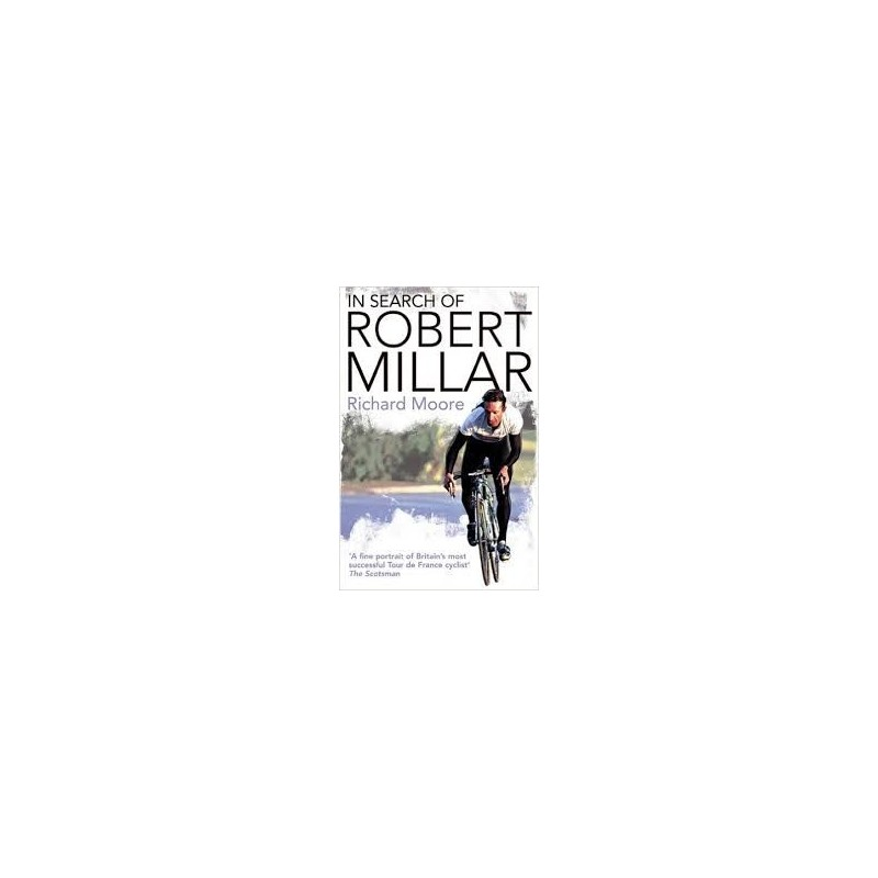 In search of Robert Millar Inglés 9780007235025 Richard Moore
