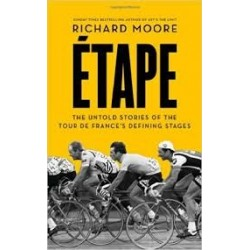 Étape: the untold stories of the Tour de France Inglés 9780007500130 Richard Moore