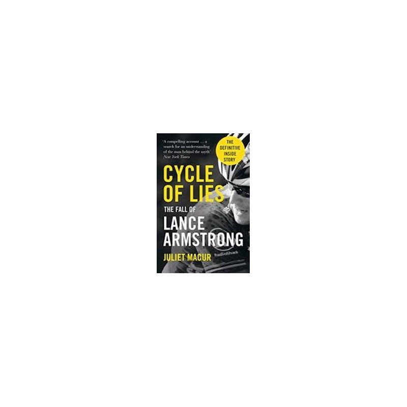 Cycle of Lies: The Fall of Lance Armstrong Inglés 9780007520633 Juliet Macur