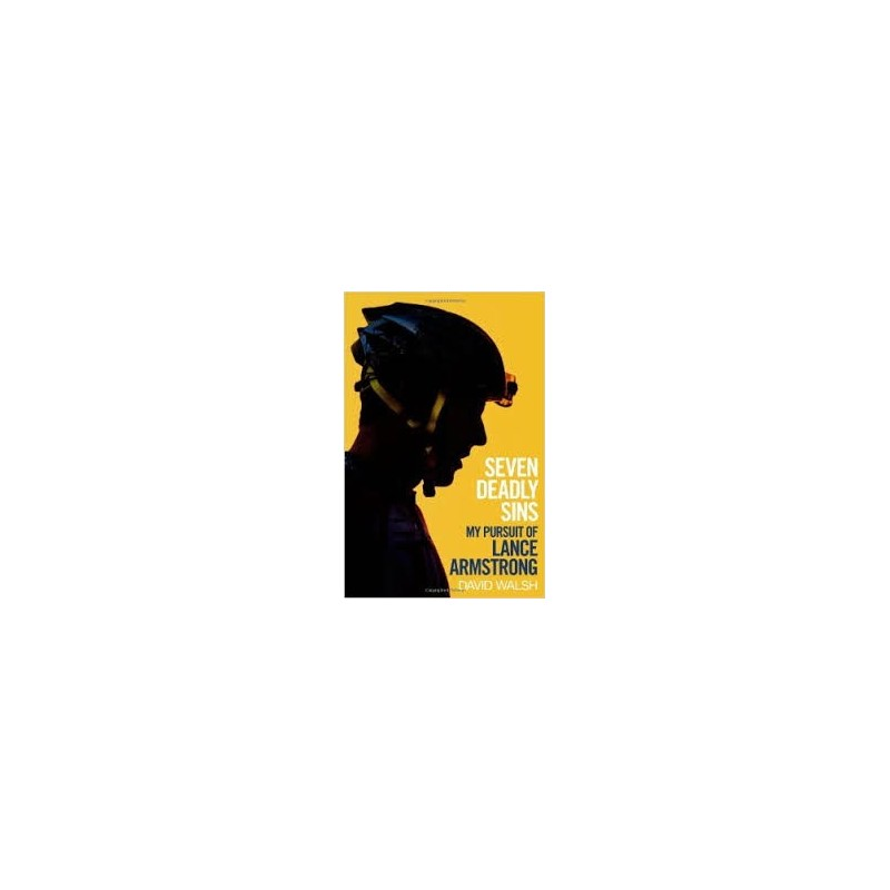 Seven Deadly Sins: My Pursuit of Lance Armstrong Inglés 9781471127540 David Walsh