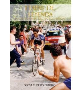 Etapas de leyenda en las montañas del Tour de Francia Crónicas / Ensayo 978-84-98863499 Oscar Cudeiro Cudeiro