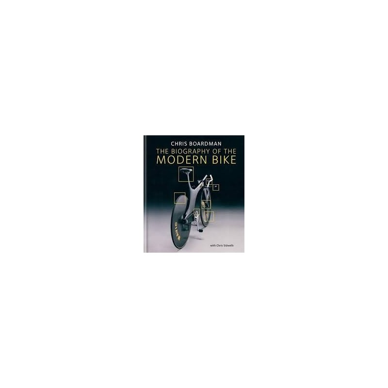 The Biography of the Modern Bike: The Ultimate History of Bike Design