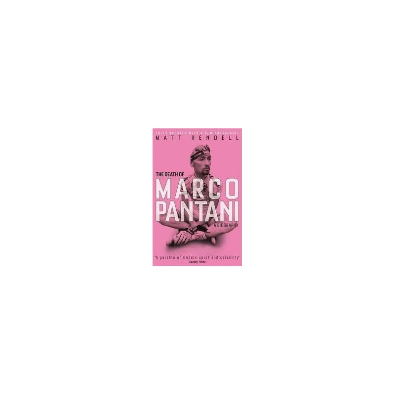 The Death of Marco Pantani: A Biography Inglés 978-1474600774 Matt Rendell
