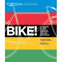 Bike!: A Tribute to the World's Greatest Cycling Designers Inglés 978-1781312346 Richard Moore & Daniel Benson