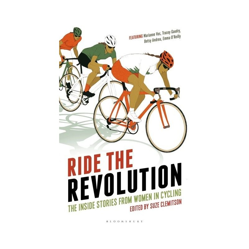 Ride the Revolution: The Inside Stories from Women in Cycling Inglés 9781472912916 Suze Clemitson
