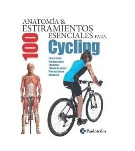 Anatomía & 100 estiramientos esenciales para Cycling Salud / Nutrición 9788499105437 Guillermo Seijas Albir