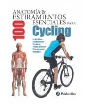 Anatomía & 100 estiramientos esenciales para Cycling