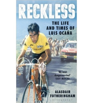 Reckless. The Life and Times of Luis Ocaña Inglés 978-1408845905 Alasdair FotheringhamAlasdair Fotheringham