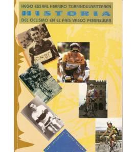 Hego Euskal Herriko Txirrindularitzaren. Historia del ciclismo en el País Vasco Peninsular Historia 978-84-922395-2-8 Javier ...