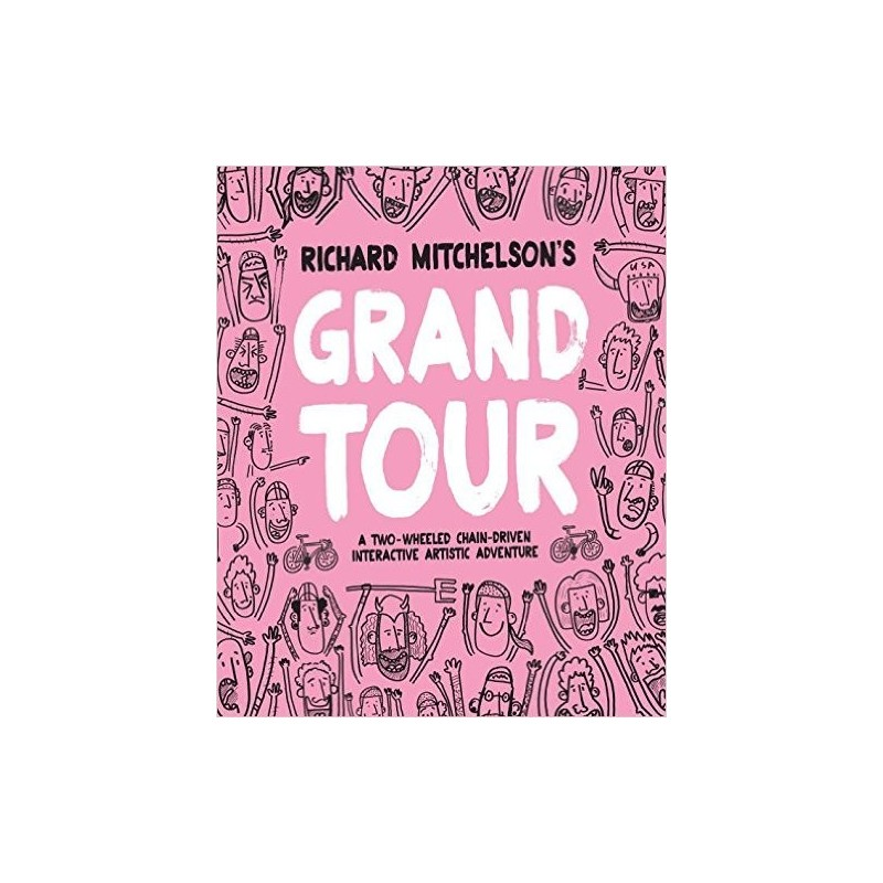 Richard Mitchelson's Grand Tour- A Two-wheeled, Chain-driven Interactive Artistic Adventure Inglés 978-1911162018 Richard Mit...