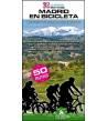 Madrid en bicicleta. 50 rutas alrededor de Madrid para todos los niveles Guías / Viajes 978-84-940952-8-3 Bernard Datcharry,...