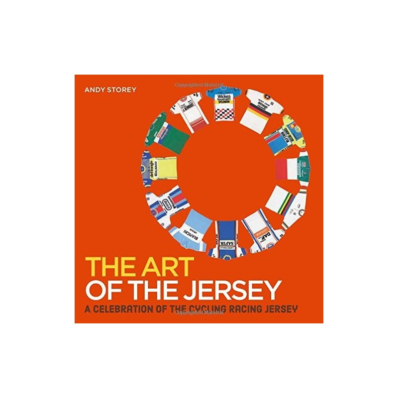 The Art of the Jersey: A celebration of the cycling racing jersey Inglés 978-1784721664 Andy Storey