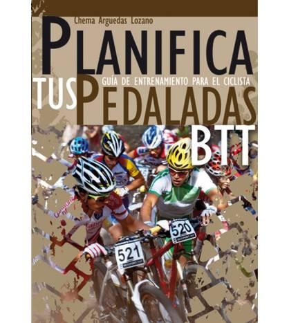 Planifica tus pedaladas BTT Entrenamiento 978-84-616-1666-4 Chema Arguedas