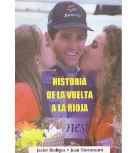Historia de la Vuelta a La Rioja Historia 978-84-922395-3-5 Javier Bodegas, Juan Dorronsoro