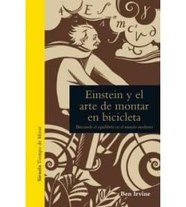 Einstein y el arte de montar en bicicleta Crónicas / Ensayo 978-84-16638-95-6 Ben Irvine
