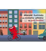 Manual ilustrado de ciclismo urbano del gato Peráltez Ciclismo urbano 978-84-608-9160-4  Juan García Alberdi (Juanítez)Juan G...