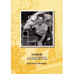 Jacques Anquetil (ebook) Ebooks 978-84-615-9835-9 Raul Perez Martinez