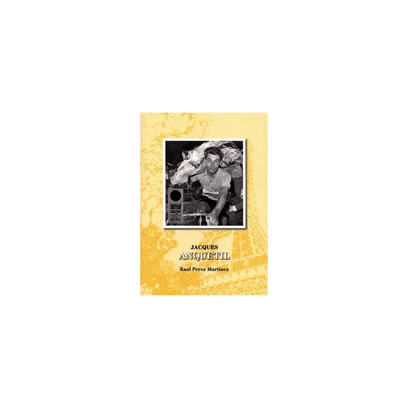 Jacques Anquetil (ebook) Otras lenguas 978-84-615-9835-9 Raul Perez Martinez