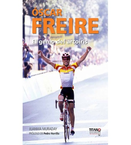 Óscar Freire. El genio del arcoíris