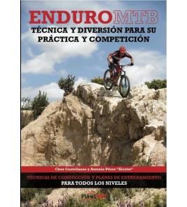 """Enduro MTB. Técnica y diversión para su práctica y competición BTT 9788460887249 Chus Castellanos y Antonio Pérez """"Xicotet""""Ch..."""
