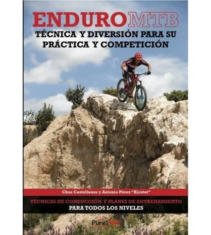 """Enduro MTB. Técnica y diversión para su práctica y competición BTT 9788460887249 Chus Castellanos y Antonio Pérez """"Xicotet"""""""