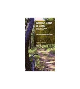 Caminos y sendas de Cuenca. Entre las Sierras de Cabrejas, Bascuñana y El Poste Guías / Viajes 978-84-95963796 Francisco Javi...