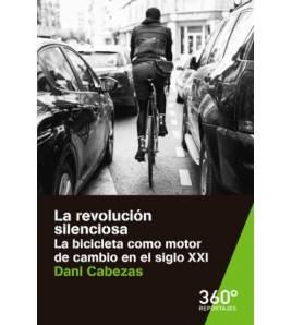 La revolución silenciosa. La bicicleta como motor de cambio en el siglo XXI