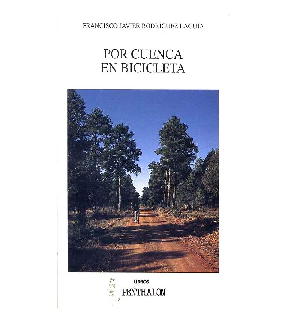 Por Cuenca en bicicleta Guías / Viajes 978-84-95963-63-5 Francisco Javier Rodríguez Laguía