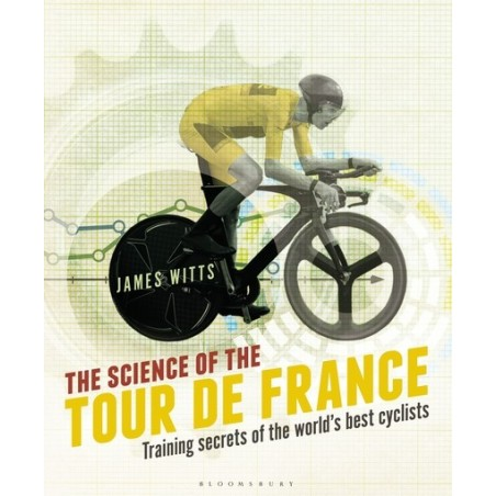 The Science of the Tour de France. Training secrets of the world's best cyclists
