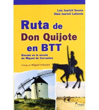 Ruta de Don Quijote en BTT. Basada en la novela de Miguel de Cervantes Guías / Viajes 978-84-8196-239-0 Luis Juaristi Sesma, ...