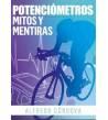 Potenciómetros, mitos y mentiras Salud / Nutrición 978-84-608-5078-6 Alfredo Córdova