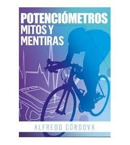 Potenciómetros, mitos y mentiras Salud / Nutrición 978-84-608-5078-6 Alfredo CórdovaAlfredo Córdova