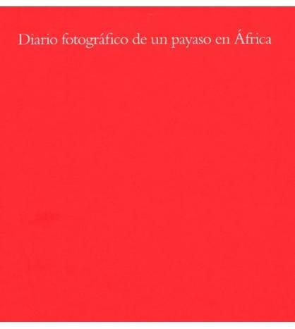 Diario fotográfico de un payaso en África Fotografía 978-84-612-8247-0