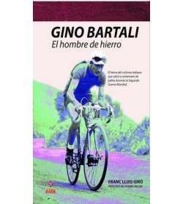 Gino Bartali. El hombre de hierro Biografías 978-84-9414-55-8-2 Franc Lluis i Giró