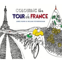 Colouring the Tour de France Ilustraciones 978-0224100694 William Fotheringham and James Nunn (Illustrator)
