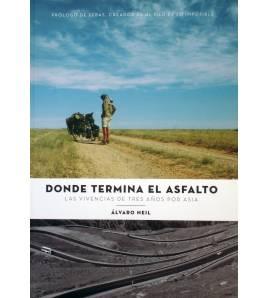 Donde termina el asfalto. Las vivencias de tres años por Asia Guías / Viajes 978-84-614-9181-0 Álvaro NeilÁlvaro Neil