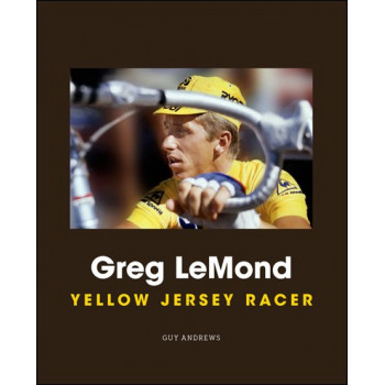 Greg LeMond: Yellow Jersey Racer Inglés 9781937715687 Guy Andrews