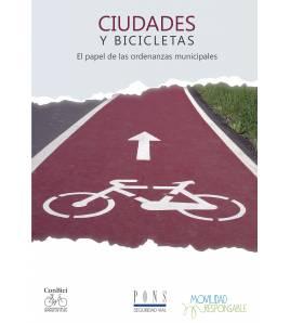 Ciudades y bicicletas: El papel de las ordenanzas municipales Ciclismo urbano 978-8494280955