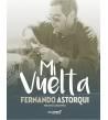 Mi Vuelta Biografías 9788493599058 Fernando Astorqui - Jesús Gómez Peña