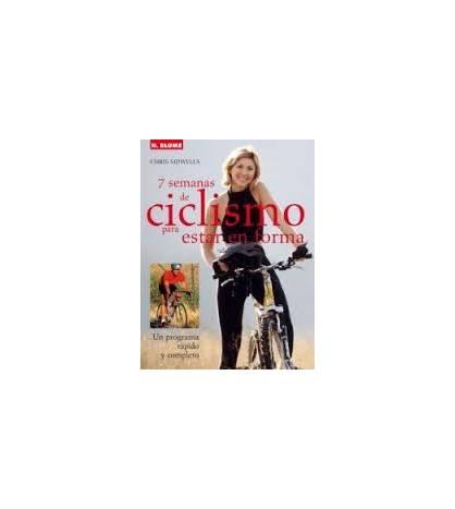 7 semanas de ciclismo para mantenerse en forma Entrenamiento 978-8496669239 Chris Sidwells